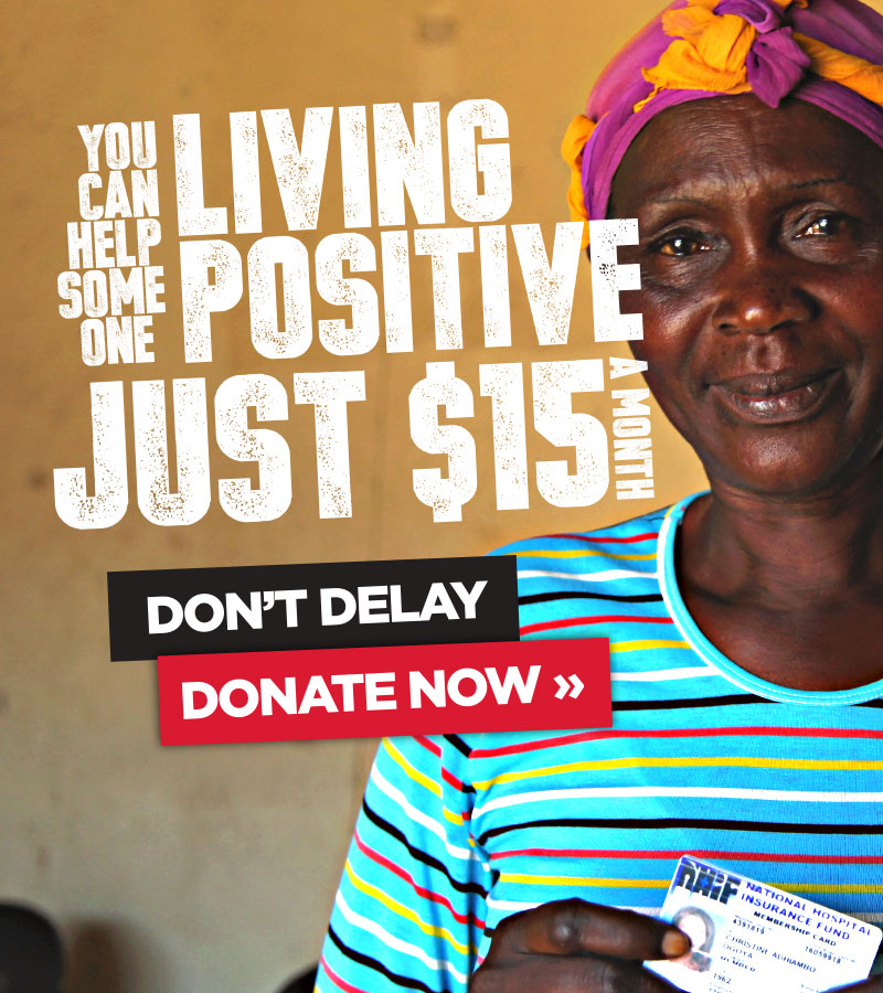 You can help someone living postive for $19 per month